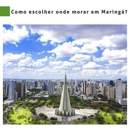 Como escolher onde morar em Maringá?