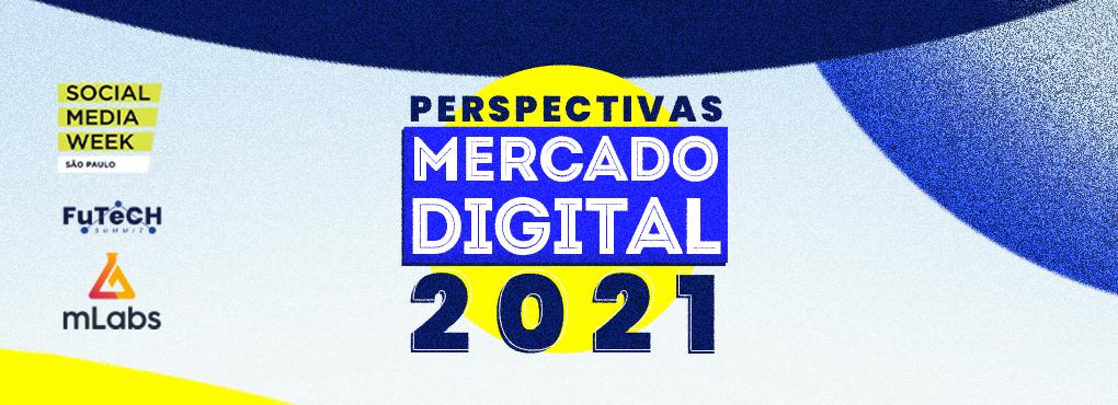 PERSPECTIVAS MERCADO DIGITAL 2021