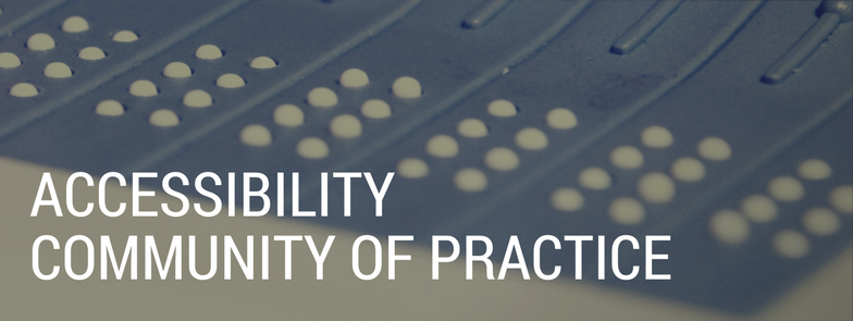 Accessibility Community of Practice banner, background image of braille keyboard