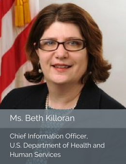 Ms. Beth Killoran, Chief Information Officer of the Department of Health and Human Services