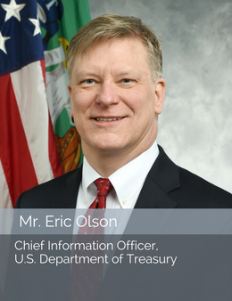 Mr. Eric Olson, Chief Information Officer, U.S. Department of Treasury