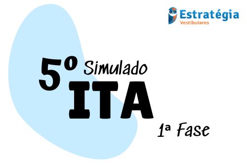 5 SIMULADO ITA 1 FASE