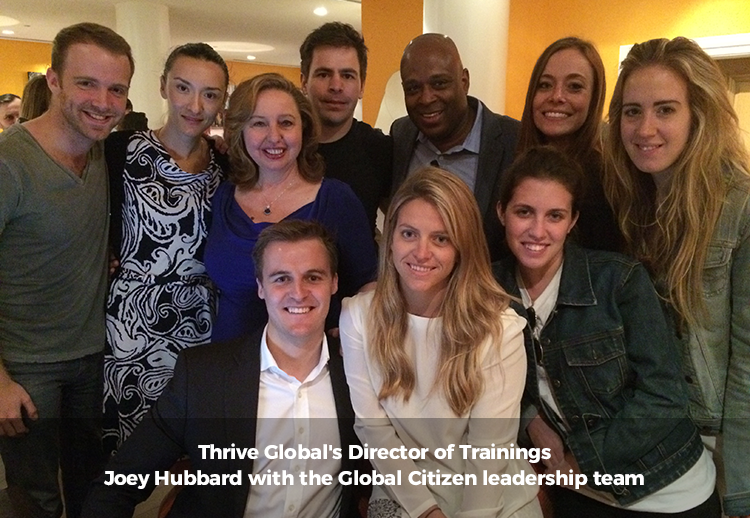 Thrive Global's Director of Trainings Joey Hubbard with the Global Citizen leadership team.