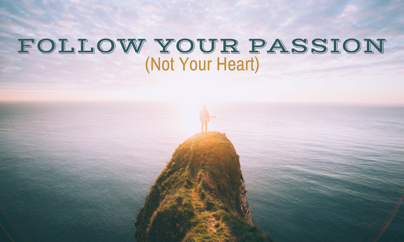 following your heart and your passion Graduation quotes on pursuing your passion and following your heart.