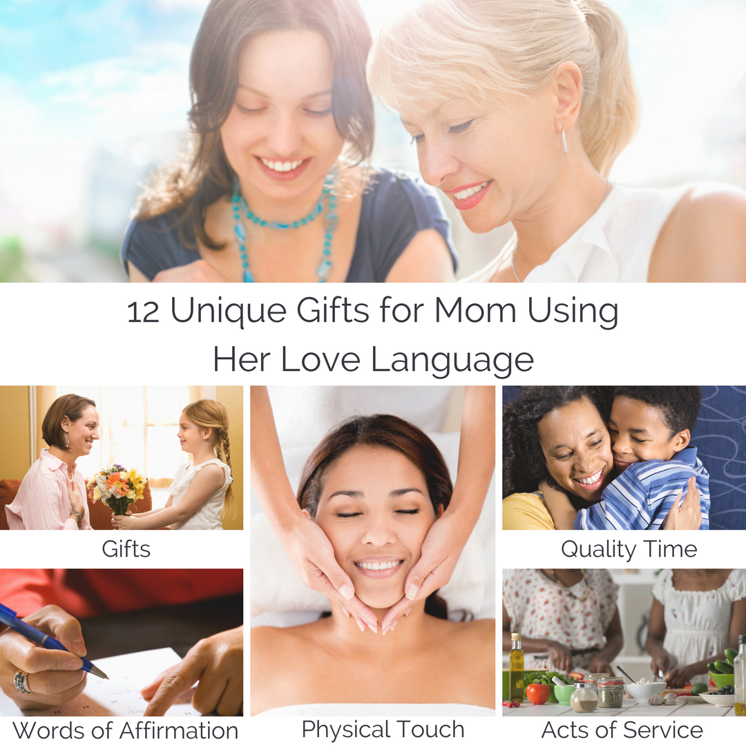 12 unique gifts for mom using her love language thrive global