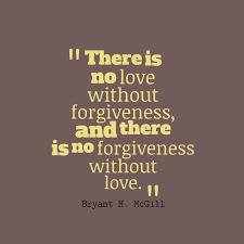 ... Love Leads To Forgiveness And Forgiveness Leads To Peace