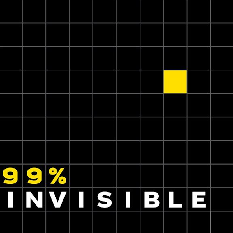 '99% Invisible' will give you the lowdown on design.