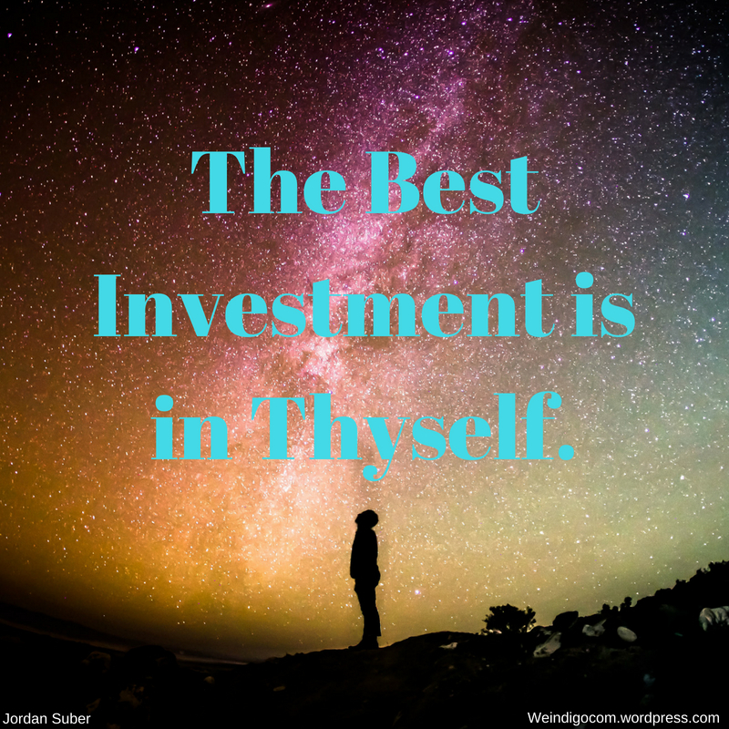 The best investment is in yourself