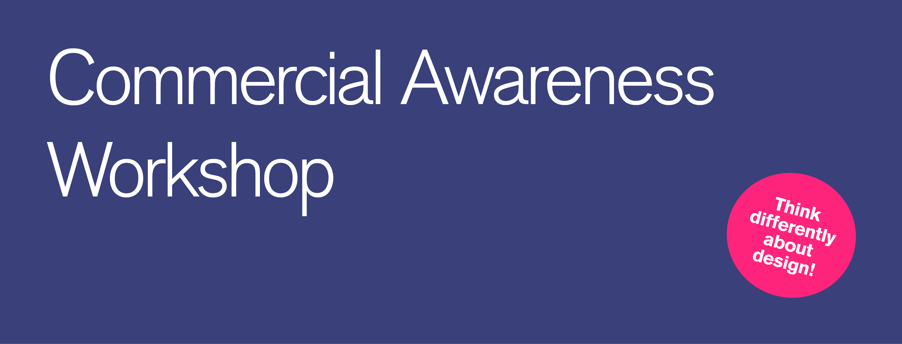 Commercial Awareness Workshops in 3 UK Locations: Creative Conditions