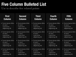 Five Column Bulleted List Slide