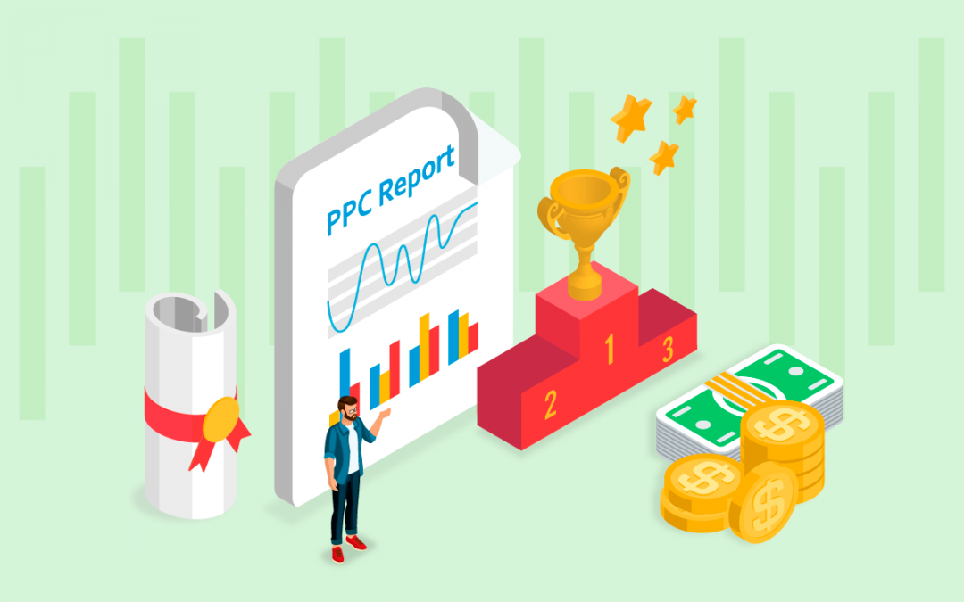 PPC Reporting: How To Create Actionable PPC Reports in 9 Steps