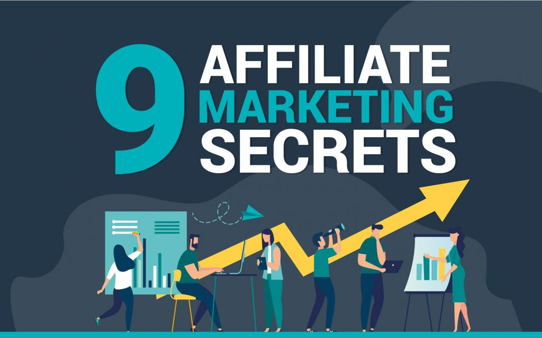 9 Affiliate Marketing Secrets to Drive Revenue Fast
