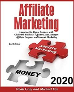 affiliate marketing launch a six figure business with clickbank products, affiliate links, amazon affiliate program, and internet marketing (online business)