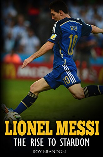 Lionel Messi: The Rise to Stardom