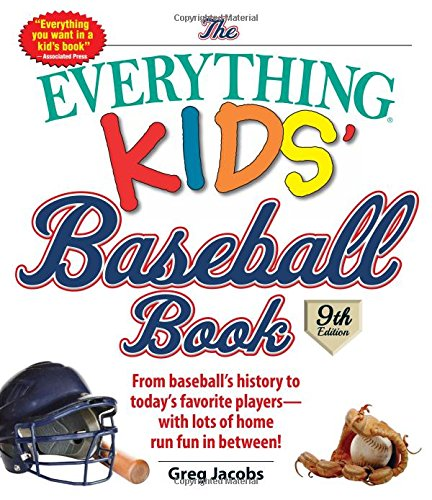 The Everything Kids' Baseball Book: From Baseball's History to Today's Favorite Players