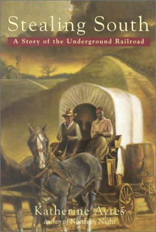 Stealing South: A Story of the Underground Railroad