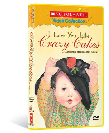 Scholastic Video Collection: I Love You Like Crazy Cakes...and More Stories About Families