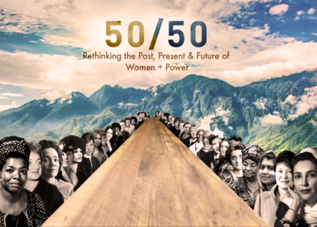 50/50: Rethinking the Past, Present, and Future of Women + Power