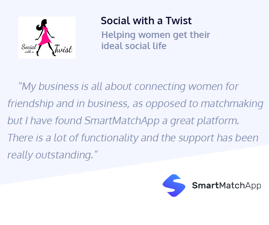 Social With a Twist Shares an Exciting Testimonial, helps women get their ideal social life, found SmartMatchApp a great platform