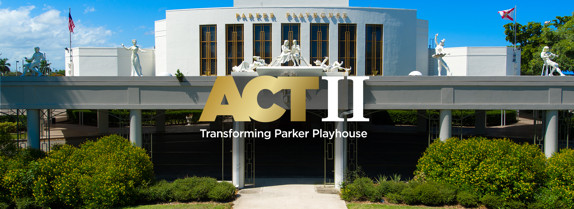 ACT 2 Transforming Parker Playhouse