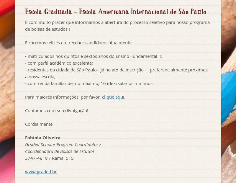 Escola Graduada - Escola Americana Internacional de São Paulo É com muito prazer que informamos a...