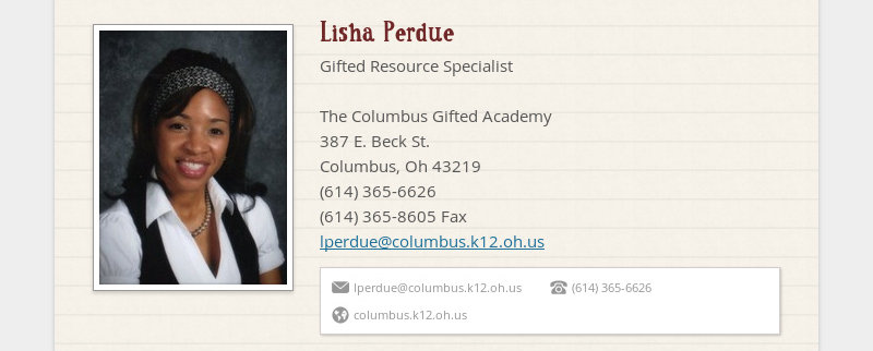 Lisha Perdue Gifted Resource Specialist The Columbus Gifted Academy 387 E. Beck St. Columbus, Oh...