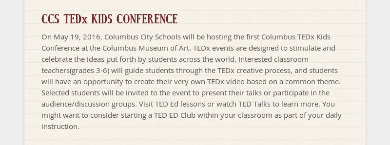 CCS TEDx KIDS CONFERENCE On May 19, 2016, Columbus City Schools will be hosting the first Columbus...