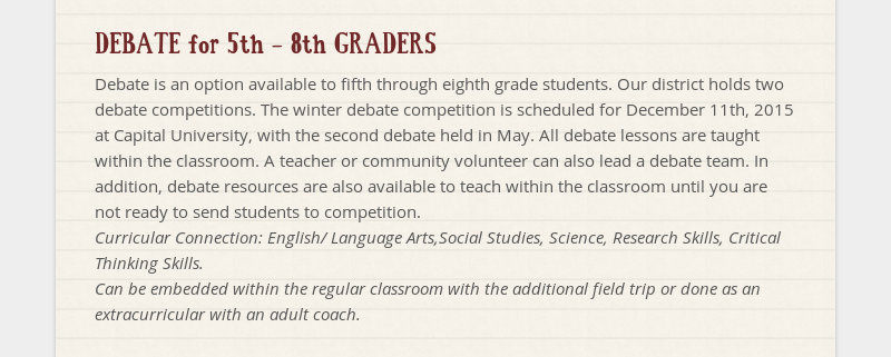 DEBATE for 5th - 8th GRADERS Debate is an option available to fifth through eighth grade students....