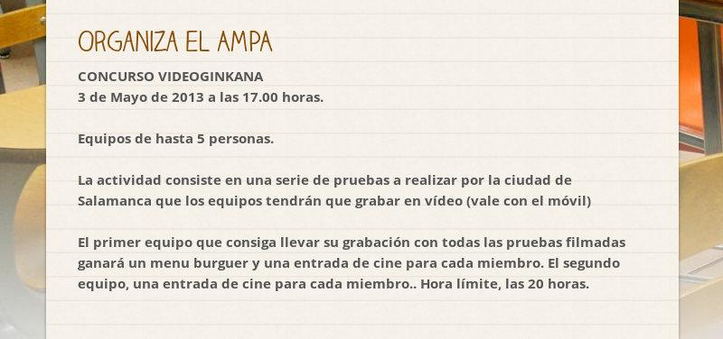Organiza el AMPA CONCURSO VIDEOGINKANA 3 de Mayo de 2013 a las 17.00 horas.Equipos de hasta 5...