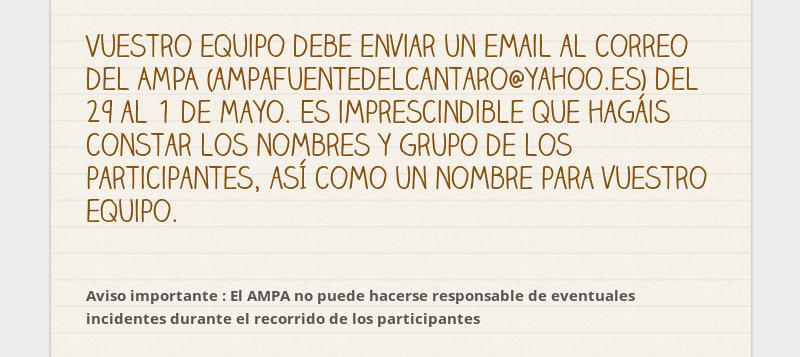 Vuestro equipo debe enviar un email al correo del AMPA (ampafuentedelcantaro@yahoo.es) del 29 al 1...