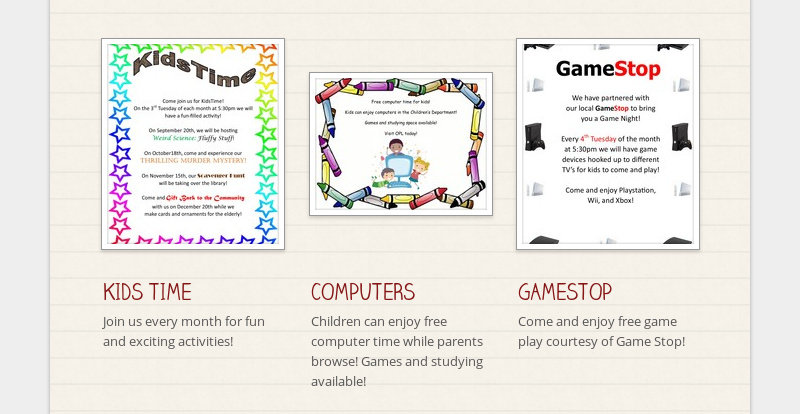 KIDS TIME Join us every month for fun and exciting activities! COMPUTERS Children can enjoy free...