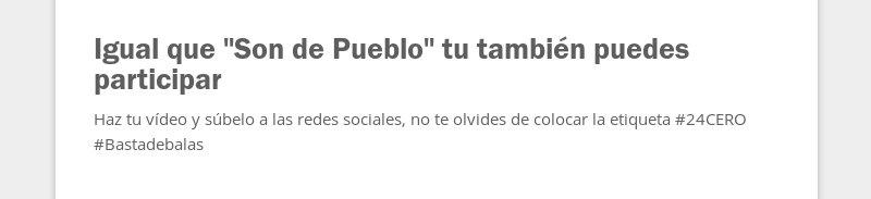"""Igual que """"Son de Pueblo"""" tu también puedes participar  Haz tu vídeo y súbelo a las redes sociales,..."""