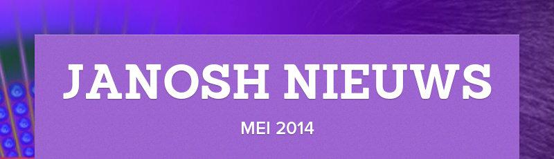 JANOSH NIEUWS MEI 2014