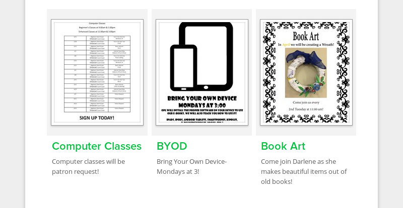 Computer Classes Computer classes will be patron request! BYOD Bring Your Own Device-Mondays at 3!...