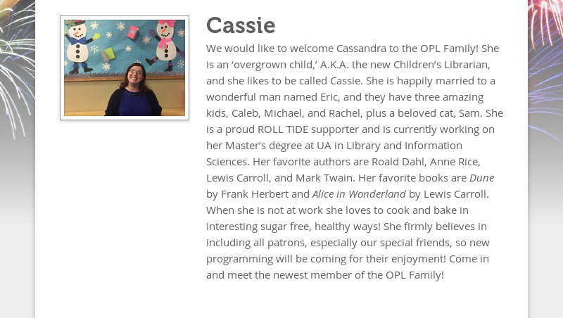 Cassie We would like to welcome Cassandra to the OPL Family! She is an 'overgrown child,' A.K.A. the...
