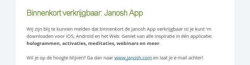 Binnenkort verkrijgbaar: Janosh App                                                 Wij zijn blij te kunnen melden dat binnenkort de Janosh App...