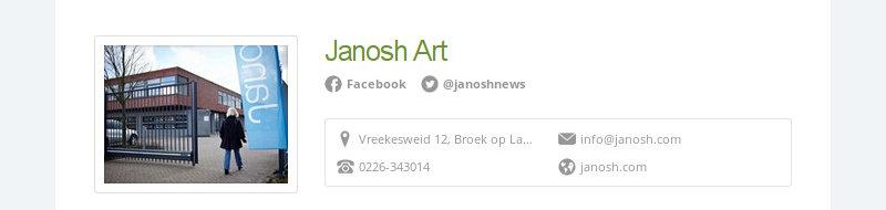 Janosh Art                                                 Facebook @janoshnews                                                 Vreekesweid 12, Broek op Langedijk, The Netherlands info@janosh.com...