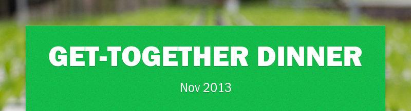 Get-together Dinner Nov 2013