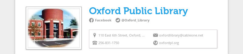 Oxford Public Library Facebook @Oxford_Library 110 East 6th Street, Oxford, AL 36203, United States...