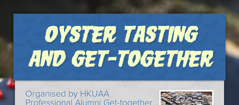 OYSTER TASTING AND GET-TOGETHER