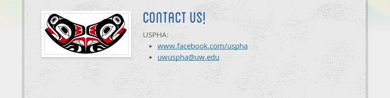contact us!  USPHA:  www.facebook.com/uspha  uwuspha@uw.edu