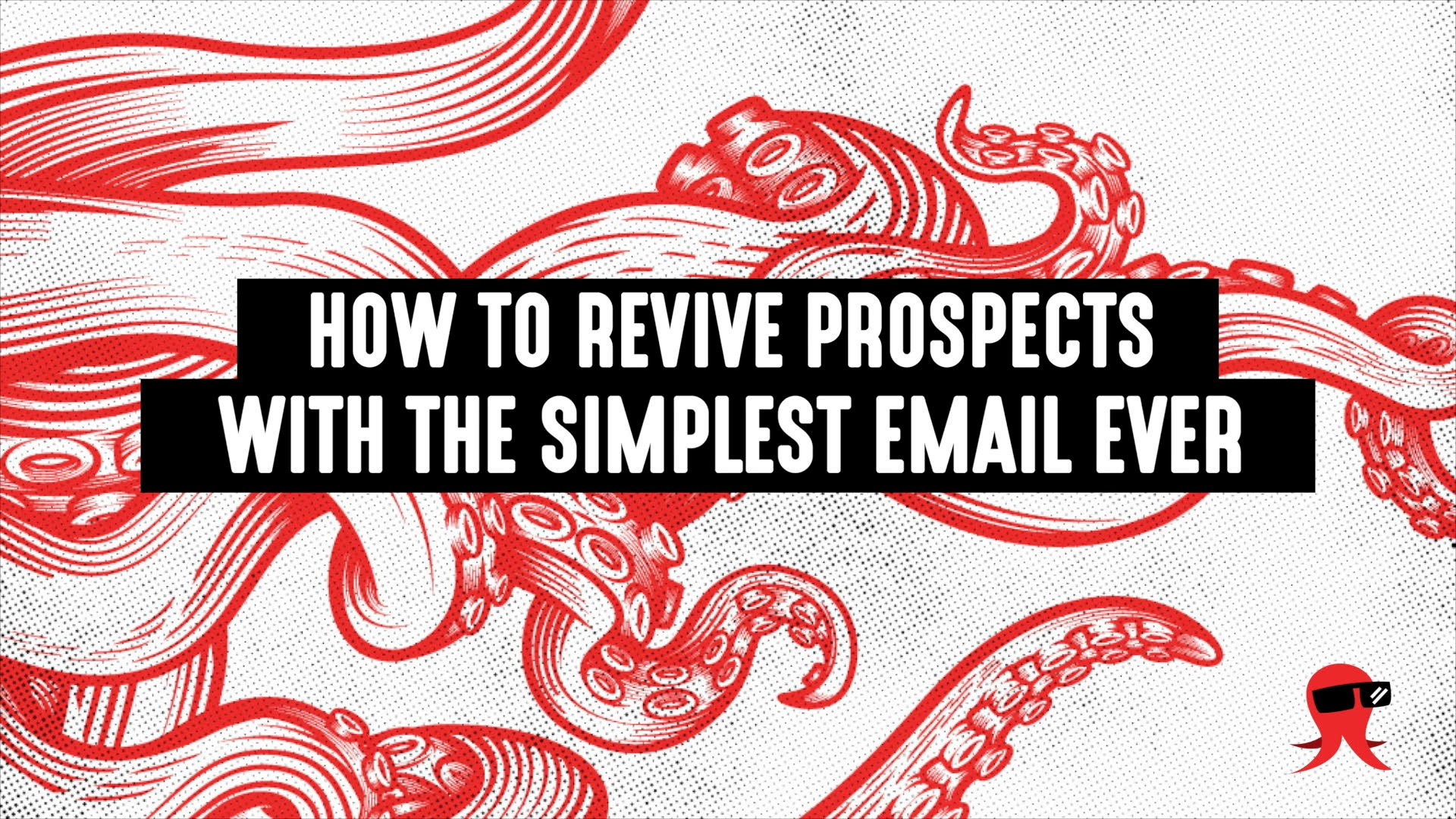 How to Revive Prospects With the Simplest Email Ever