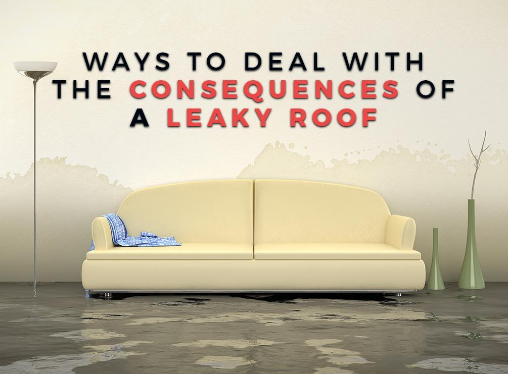 Ways to Deal With the Consequences of a Leaky Roof