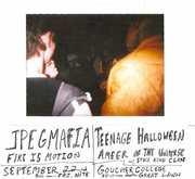 09/22/2017: JPEGMAFIA / Teenage Halloween / Ameer of the