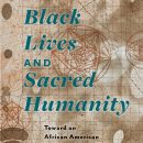 Book Review: Black Lives and Sacred Humanity