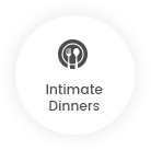 Intimate Dinners