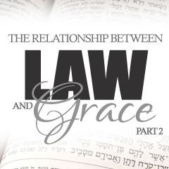 The Relationship between Law and Grace - pt 2 - The Solid Rock Of
