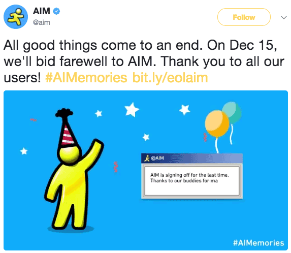 AIM sunset tweet: All Good things come to an end. On Dec 15, we'll bid farewell to AIM. Thank you to all our users!