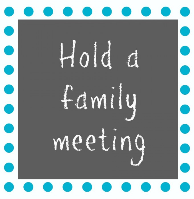 Hold a family meeting