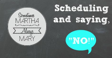 scheduling and saying NO!